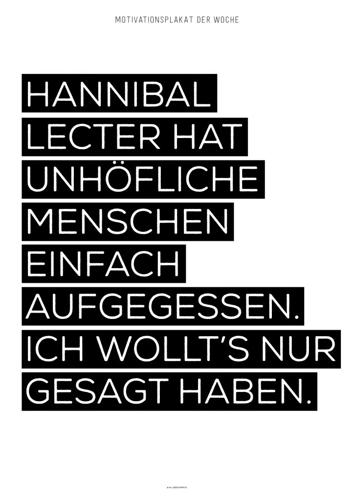 motivationsplakat_hanniballecter