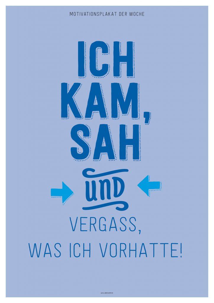 Motivationsplakat_IchKamSahUndVergass