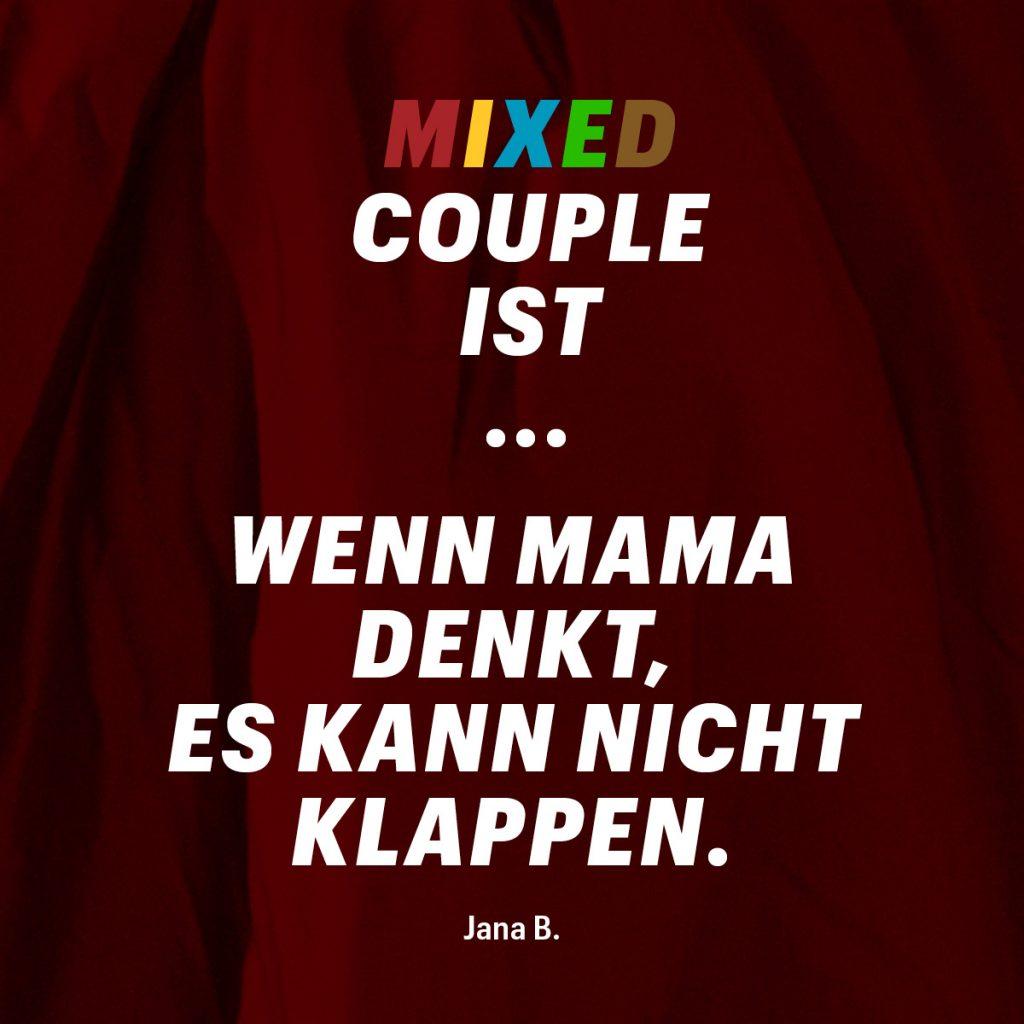 Zitat einer Teilnehmerin: »Mixed Couple ist ... Wenn Mama denkt, es kann nicht klappen.«